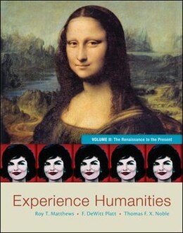 Book Experience Humanities Volume 2: The Renaissance to the Present by Roy Matthews