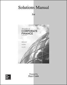 Book Solutions Manual to accompany Principles of Corporate Finance by Richard Brealey