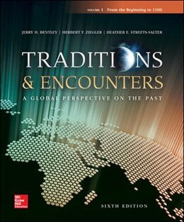 Book Traditions & Encounters Volume 1 From the Beginning to 1500 by Jerry Bentley