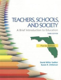 Book FLORIDA VERSION TEACHERS SCHOOLS AND SOCIETY: BRIEF INTRODUCTION TO EDUCATION by David M. Sadker