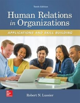 Book Human Relations in Organizations: Applications and Skill Building by Robert Lussier