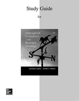 Book Study Guide to accompany Managerial Economics & Business Strategy by Michael Baye