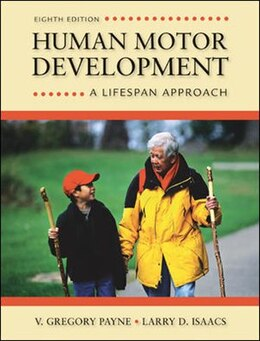 Book Human Motor Development: A Lifespan Approach by V. Gregory Payne
