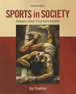 Book Sports in Society: Issues and Controversies by Jay Coakley