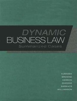 Book Dynamic Business Law:  Summarized Cases by Nancy Kubasek