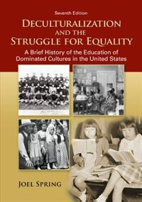 Book Deculturalization and the Struggle for Equality: A Brief History of the Education of Dominated… by Joel Spring