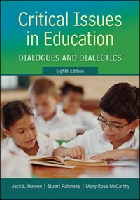 Book Critical Issues in Education: Dialogues and Dialectics by Jack Nelson