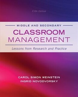 Book Middle and Secondary Classroom Management: Lessons from Research and Practice by Carol Simon Weinstein