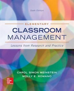 Book Elementary Classroom Management: Lessons from Research and Practice by Carol Simon Weinstein