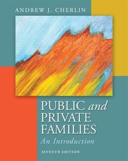 Book Public and Private Families: An Introduction by Andrew Cherlin