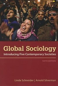 Book Global Sociology: Introducing Five Contemporary Societies by Linda Schneider