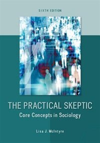 Book The Practical Skeptic: Core Concepts in Sociology by Lisa McIntyre