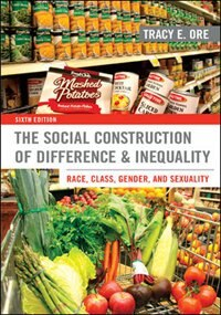 Book The Social Construction of Difference and Inequality: Race, Class, Gender, and Sexuality by Tracy Ore