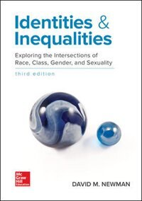 Book Identities and Inequalities: Exploring the Intersections of Race, Class, Gender, & Sexuality by David Newman