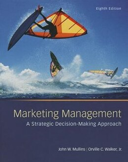 Book Marketing Management: A Strategic Decision-Making Approach by John Mullins