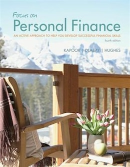 Book Focus on Personal Finance: An Active Approach to Help You Develop Successful Financial Skills by Jack Kapoor
