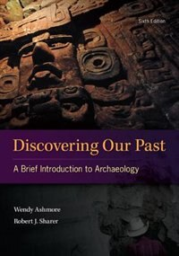 Book Discovering Our Past: A Brief Introduction to Archaeology by Wendy Ashmore