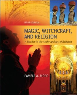 Book Magic Witchcraft and Religion: A Reader in the Anthropology of Religion by Pamela Moro