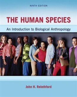 Book The Human Species: An Introduction to Biological Anthropology by John Relethford