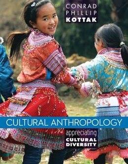 Book Cultural Anthropology: Appreciating Cultural Diversity by Conrad Kottak