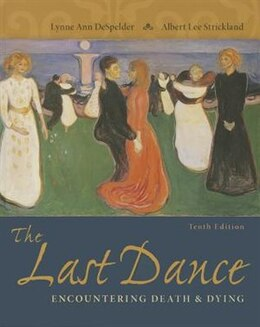 Book The Last Dance: Encountering Death and Dying by Lynne Ann DeSpelder