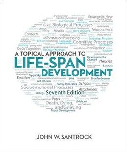 Book A Topical Approach to Life-Span Development by John Santrock