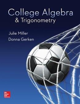 Book College Algebra & Trigonometry by Julie Miller