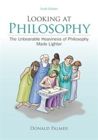 Book Looking At Philosophy: The Unbearable Heaviness of Philosophy Made Lighter by Donald Palmer
