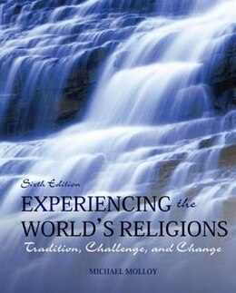 Book Experiencing the World's Religions Loose Leaf: Tradition, Challenge, and Change by Michael Molloy