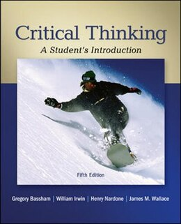 Book Critical Thinking: A Student's Introduction by Gregory Bassham