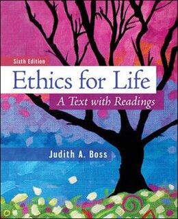 Book Ethics For Life: A Text with Readings by Judith Boss