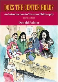 Book Does the Center Hold? An Introduction to Western Philosophy by Donald Palmer