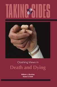 Book Taking Sides: Clashing Views in Death and Dying by William J. Buckley