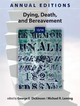 Book Annual Editions: Dying, Death, and Bereavement 13/14 by George Dickinson