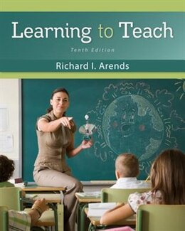 Book Learning to Teach by Richard Arends