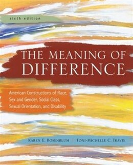 Book The Meaning of Difference: American Constructions of Race, Sex and Gender, Social Class, Sexual… by Karen Rosenblum