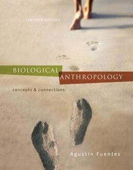 Book Biological Anthropology:  Concepts and Connections: Concepts and Connections by Agustin Fuentes