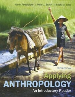 Book Applying Anthropology: An Introductory Reader by Aaron Podolefsky
