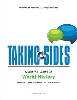 Book Taking Sides: Clashing Views in World History, Volume 2: The Modern Era to the Present by Joseph Mitchell