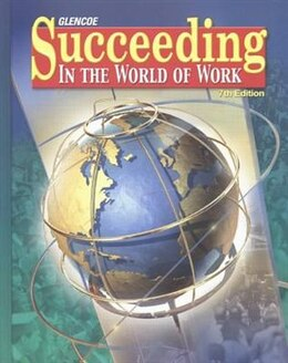 Book Succeeding in the World of Work, Student Edition by McGraw-Hill Education
