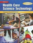 Book Health Care Science Technology: Career Foundations, Student Edition: Career Foundations, Student… by Kathryn Booth