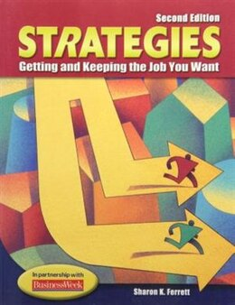 Book Strategies: Getting and Keeping the Job You Want: Getting and Keeping the Job You Want by Sharon Ferrett