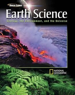 Book Glencoe Earth Science: Geology, the Environment, and the Universe, Student Edition by McGraw-Hill Education
