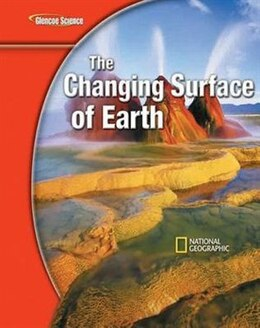 Book Glencoe iScience Modules: Earth iScience, The Changing Surface of Earth, Student Edition by McGraw-Hill Education