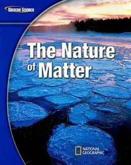 Book Glencoe Physical iScience Modules: The Nature of Matter, Grade 8, Student Edition by McGraw-Hill Education