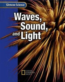 Book Glencoe Physical iScience Modules: Waves, Sound, and Light, Grade 8, Student Edition by McGraw-Hill Education