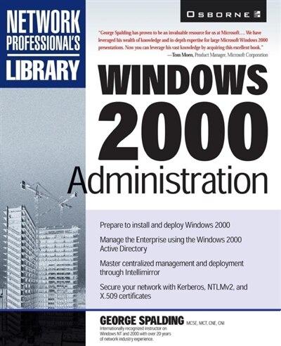 Windows 2000 Administration by Wendy Rinaldi