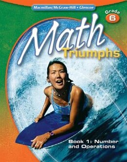 Book Math Triumphs, Grade 6, Student Study Guide, Book 1: Number and Operations by McGraw-Hill Education