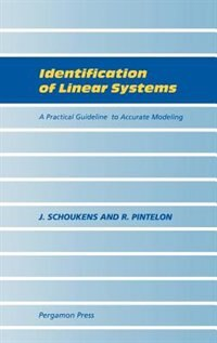 Book Identification Of Linear Systems: A Practical Guideline To Accurate Modeling by J. Schoukens