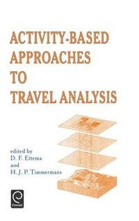 Book Activity-based Approaches To Travel Analysis by D.f. Ettema